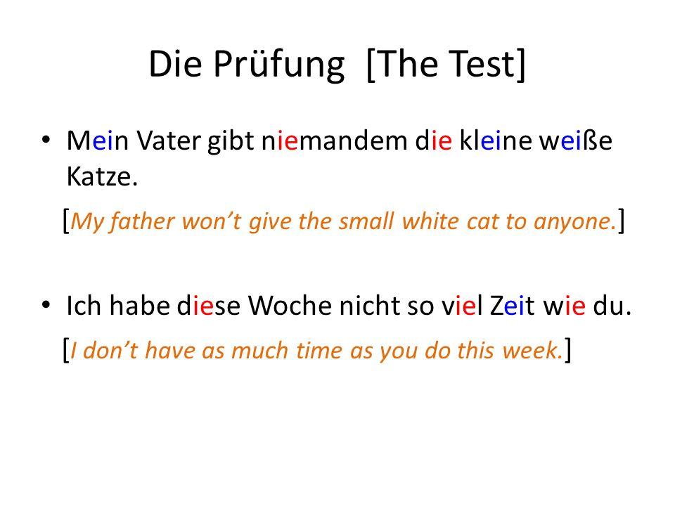 Die Prüfung [The Test] Mein Vater gibt niemandem die kleine weiße Katze. [My father won't give the small white cat to anyone.]